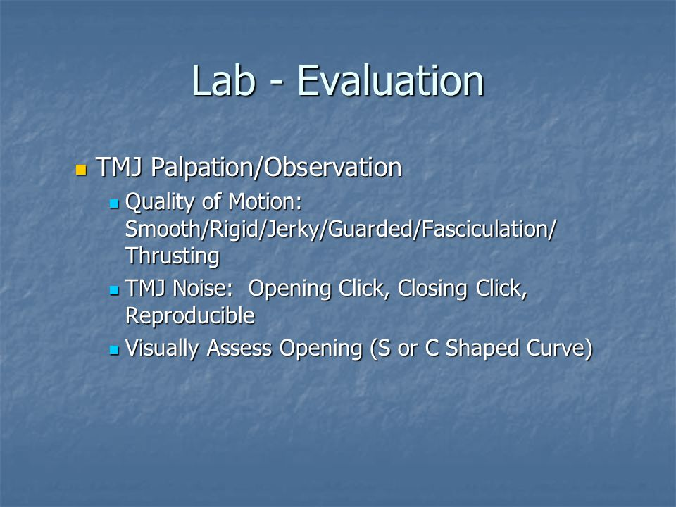 Lab - Evaluation TMJ Palpation/Observation