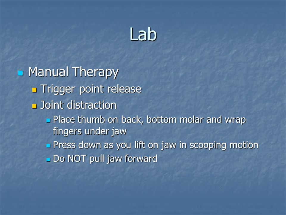 Lab Manual Therapy Trigger point release Joint distraction