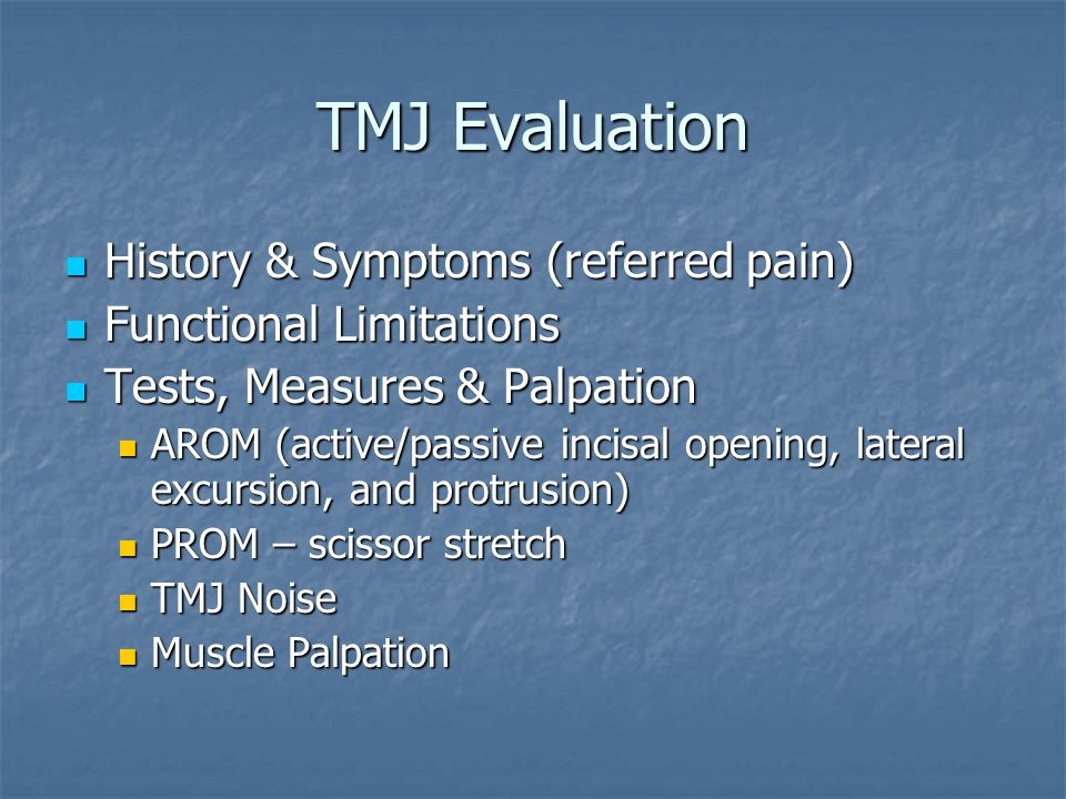 TMJ Evaluation History & Symptoms (referred pain)