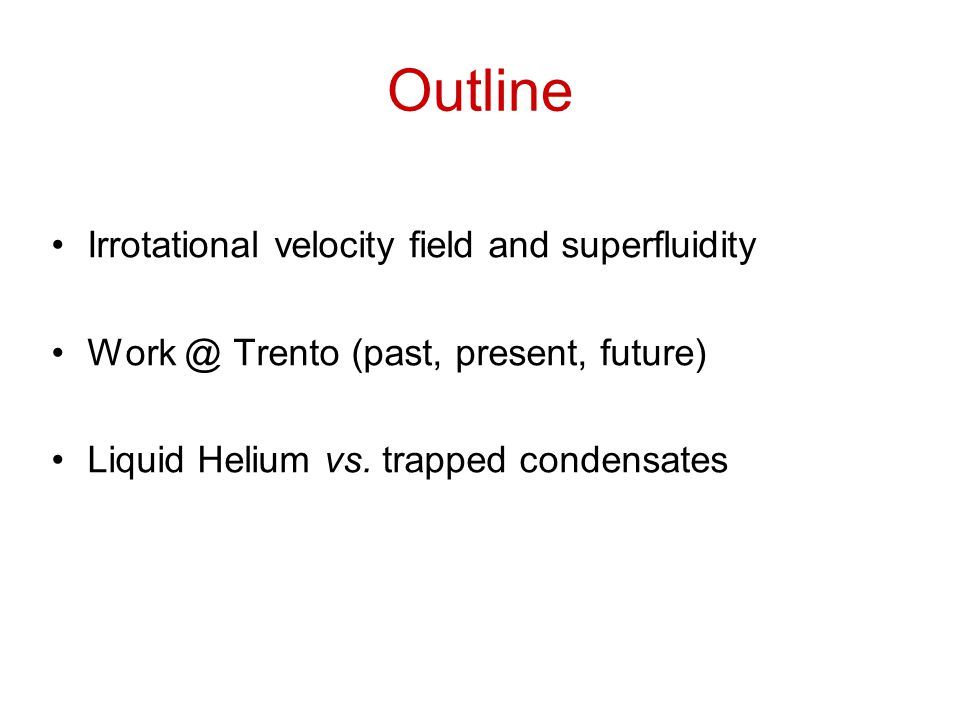 Outline Irrotational velocity field and superfluidity