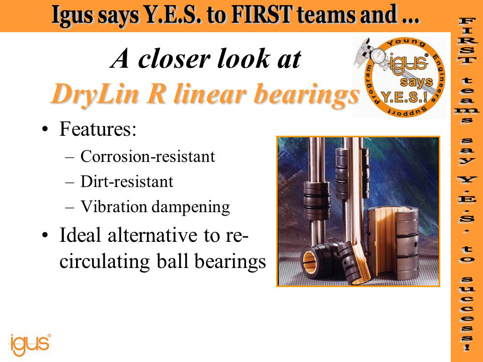 A closer look at DryLin R linear bearings