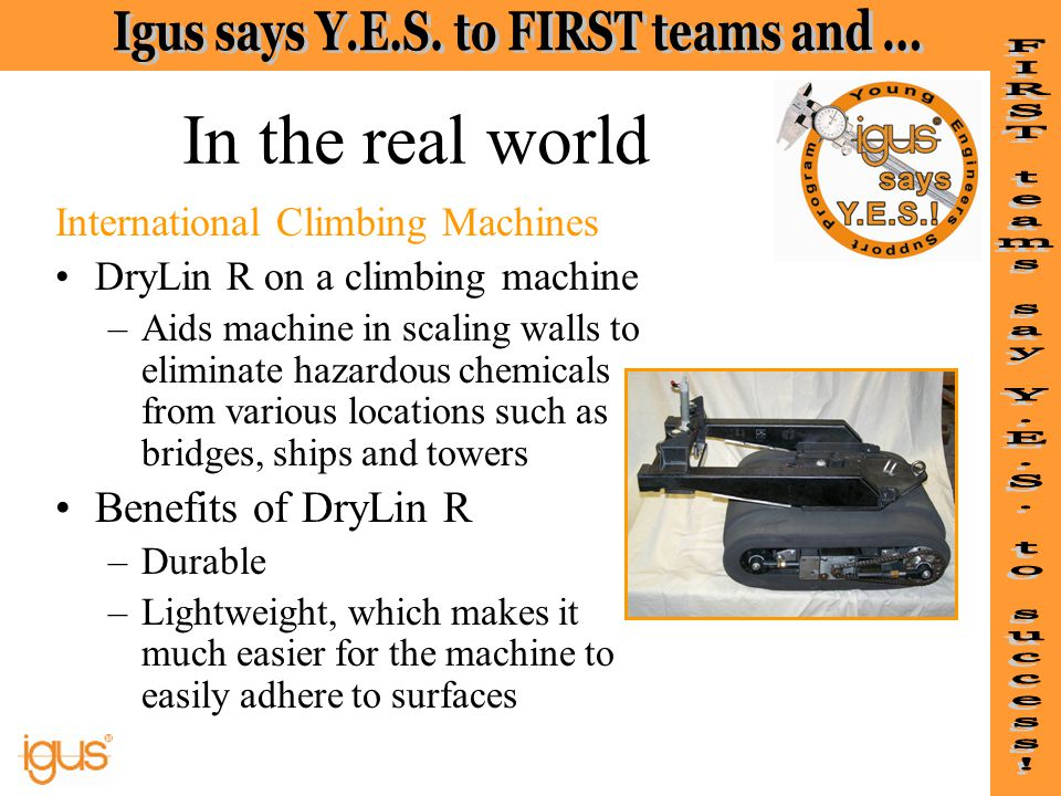 In the real world Benefits of DryLin R International Climbing Machines