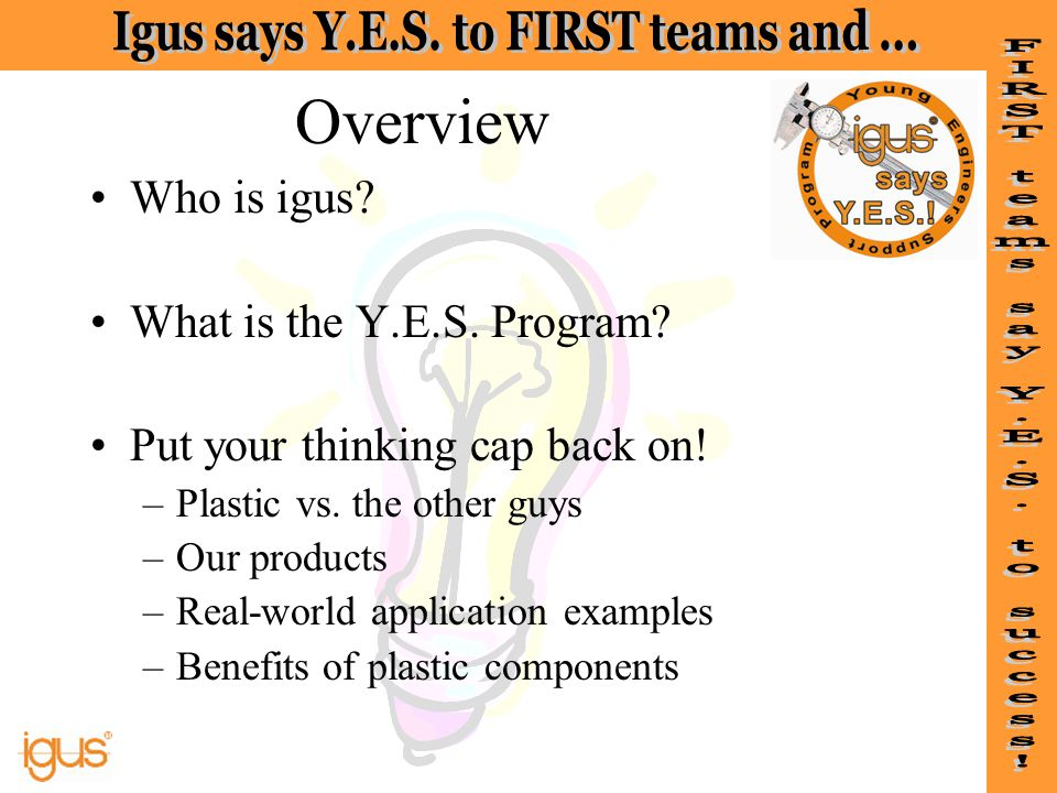 Overview Who is igus What is the Y.E.S. Program