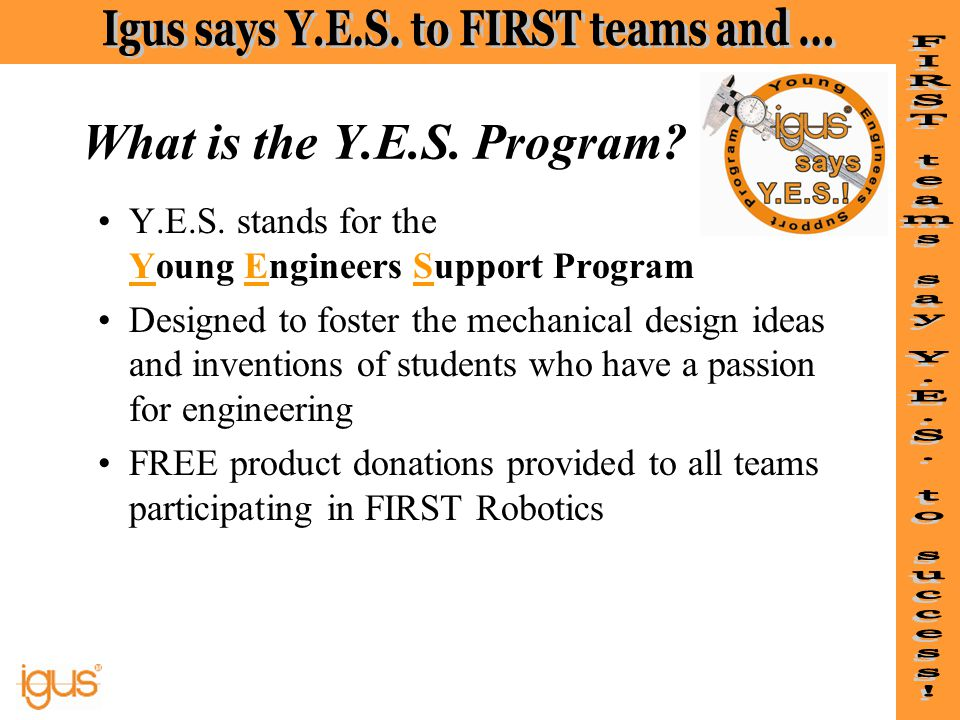 What is the Y.E.S. Program Y.E.S. stands for the Young Engineers Support Program.