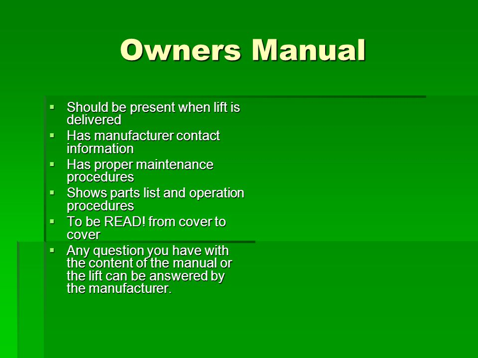 Owners Manual Should be present when lift is delivered