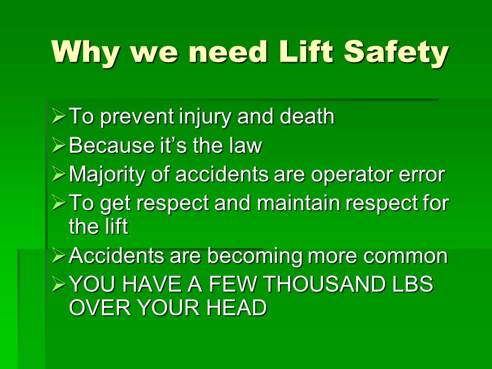 Why we need Lift Safety To prevent injury and death