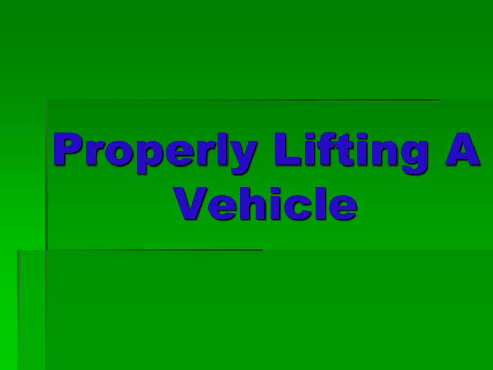 Properly Lifting A Vehicle