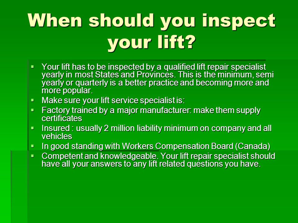 When should you inspect your lift
