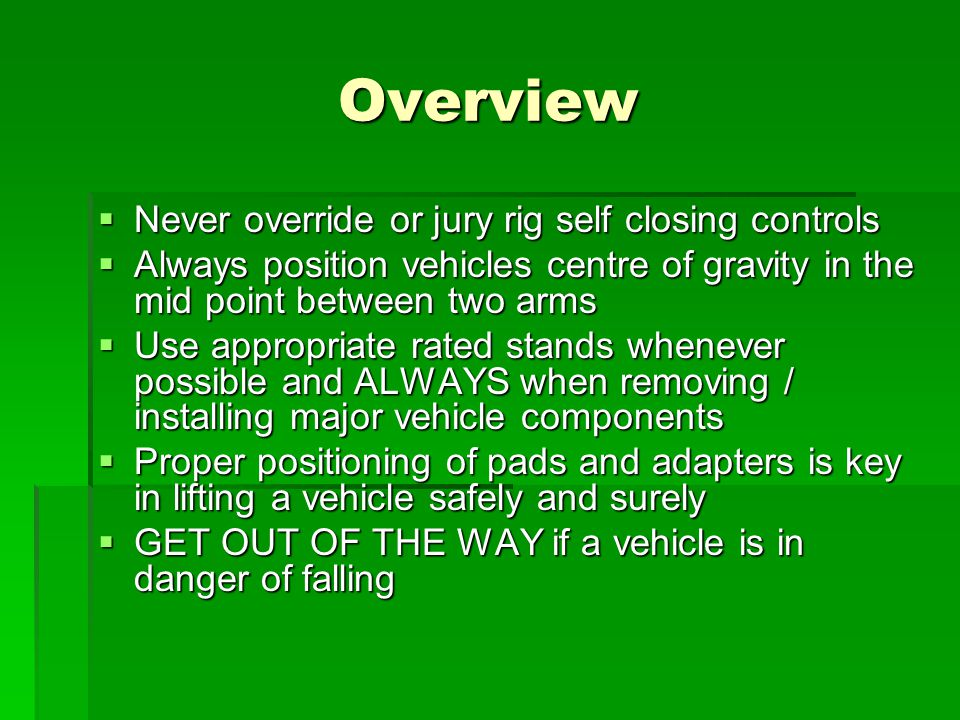 Overview Never override or jury rig self closing controls