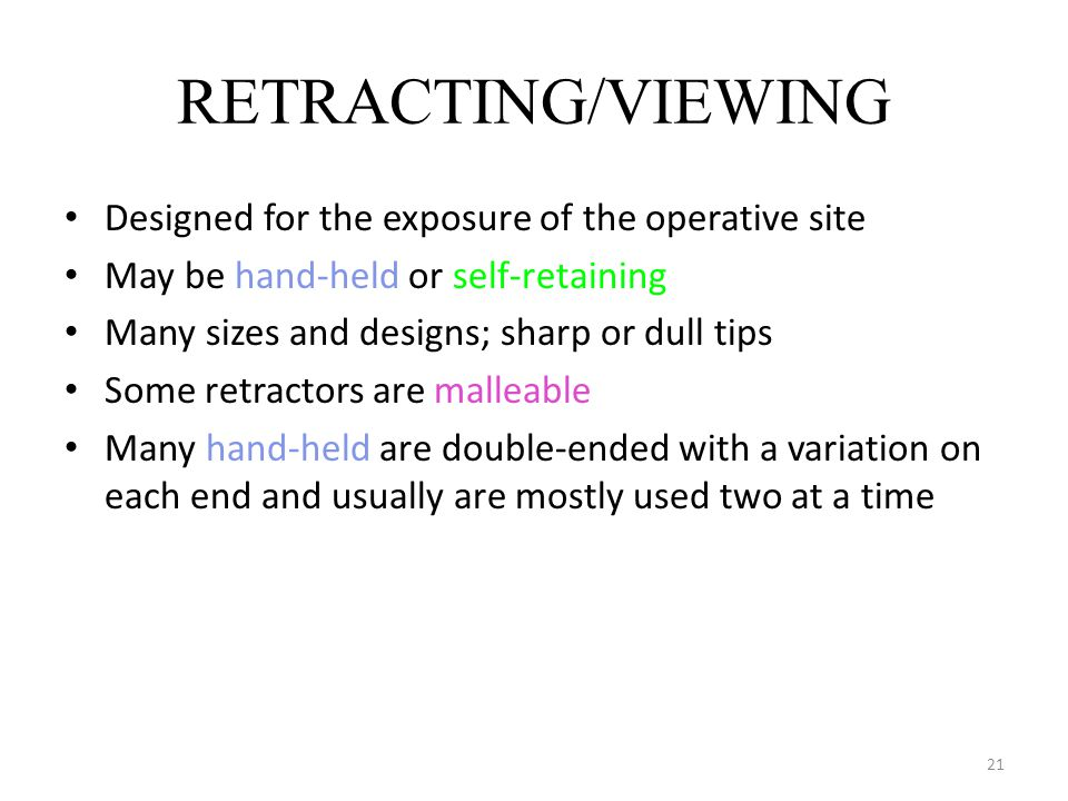 RETRACTING/VIEWING Designed for the exposure of the operative site