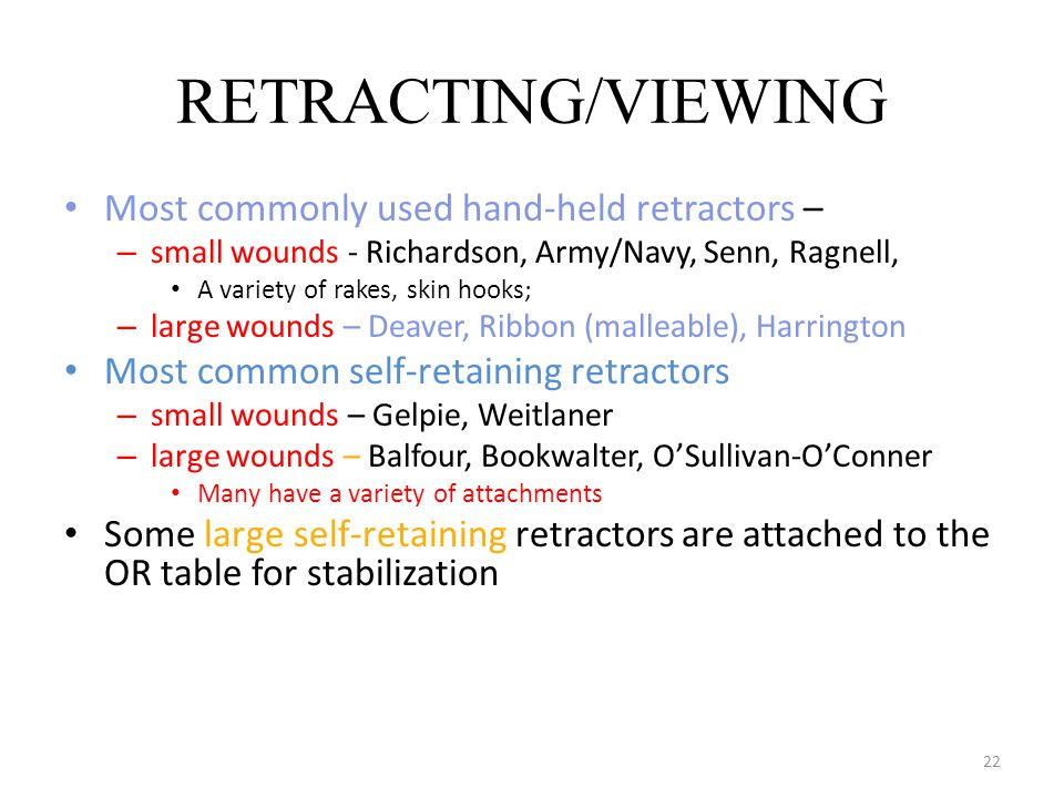 RETRACTING/VIEWING Most commonly used hand-held retractors –