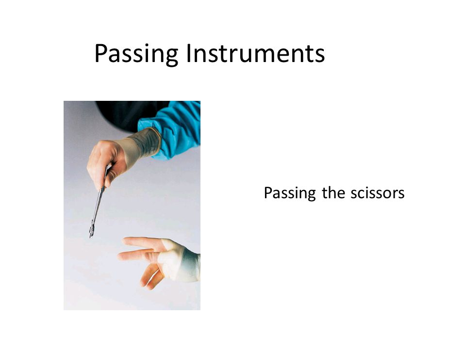 Passing Instruments Passing the scissors