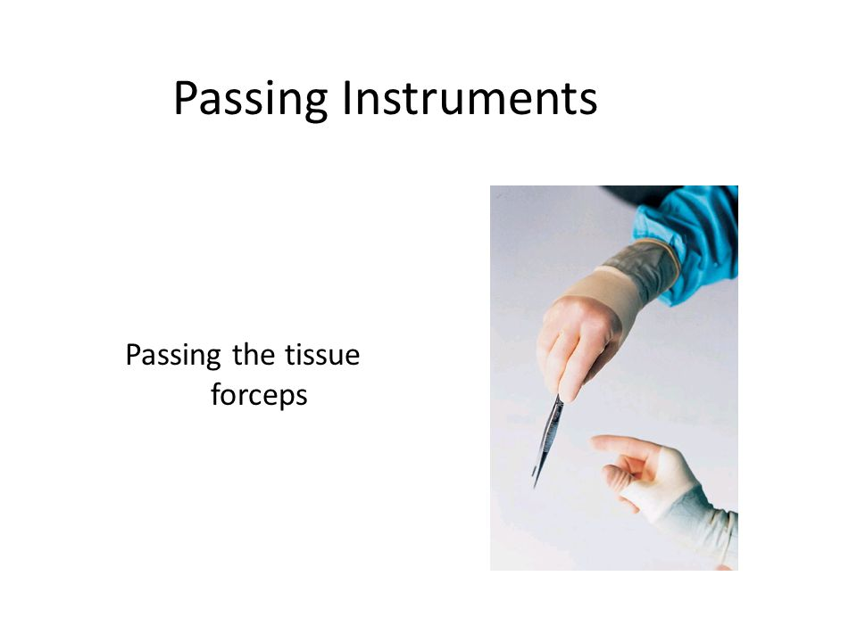 Passing the tissue forceps