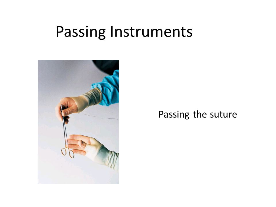 Passing Instruments Passing the suture