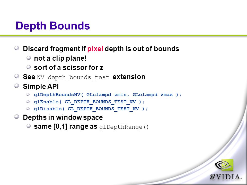Depth Bounds Discard fragment if pixel depth is out of bounds