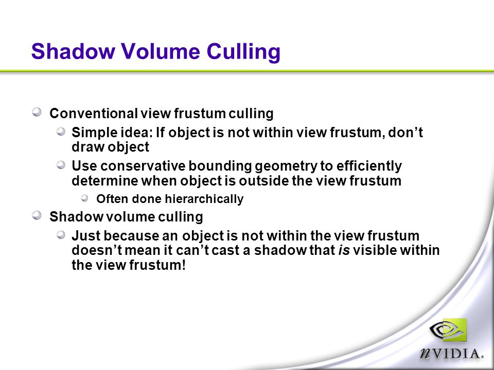 Shadow Volume Culling Conventional view frustum culling