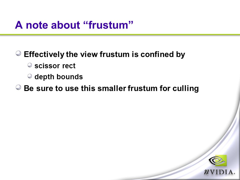 A note about frustum Effectively the view frustum is confined by