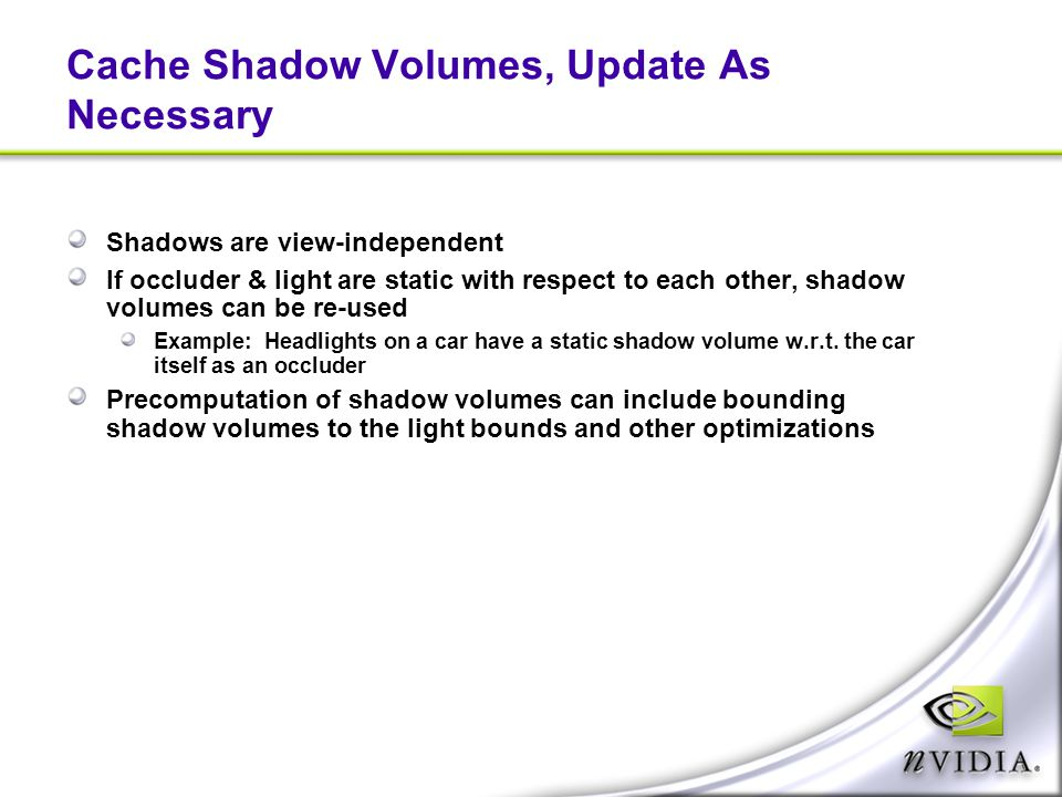 Cache Shadow Volumes, Update As Necessary