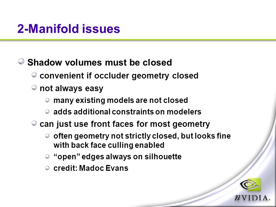 2-Manifold issues Shadow volumes must be closed