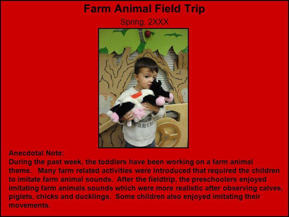 Farm Animal Field Trip Spring, 2XXX Anecdotal Note: