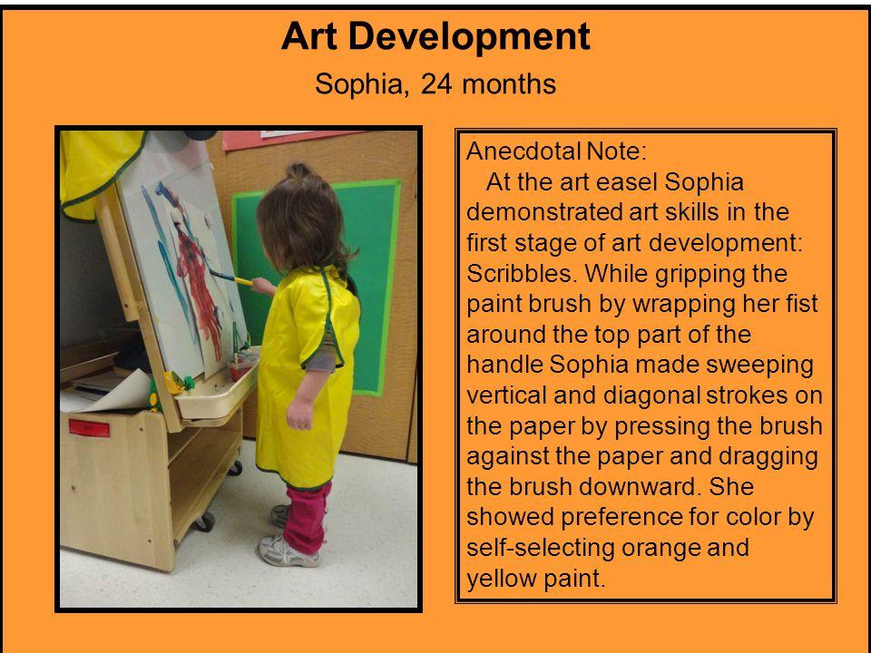 Art Development Sophia, 24 months Anecdotal Note: