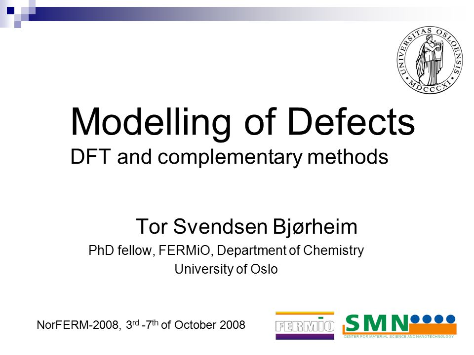 Modelling of Defects DFT and complementary methods