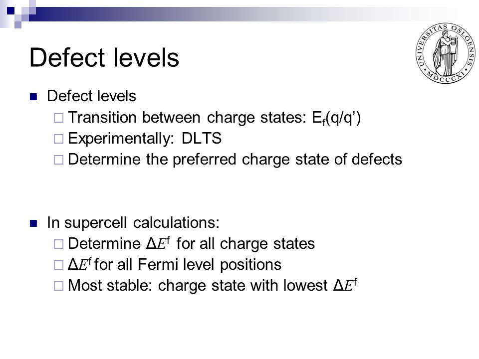 Defect levels Defect levels Transition between charge states: Ef(q/q')