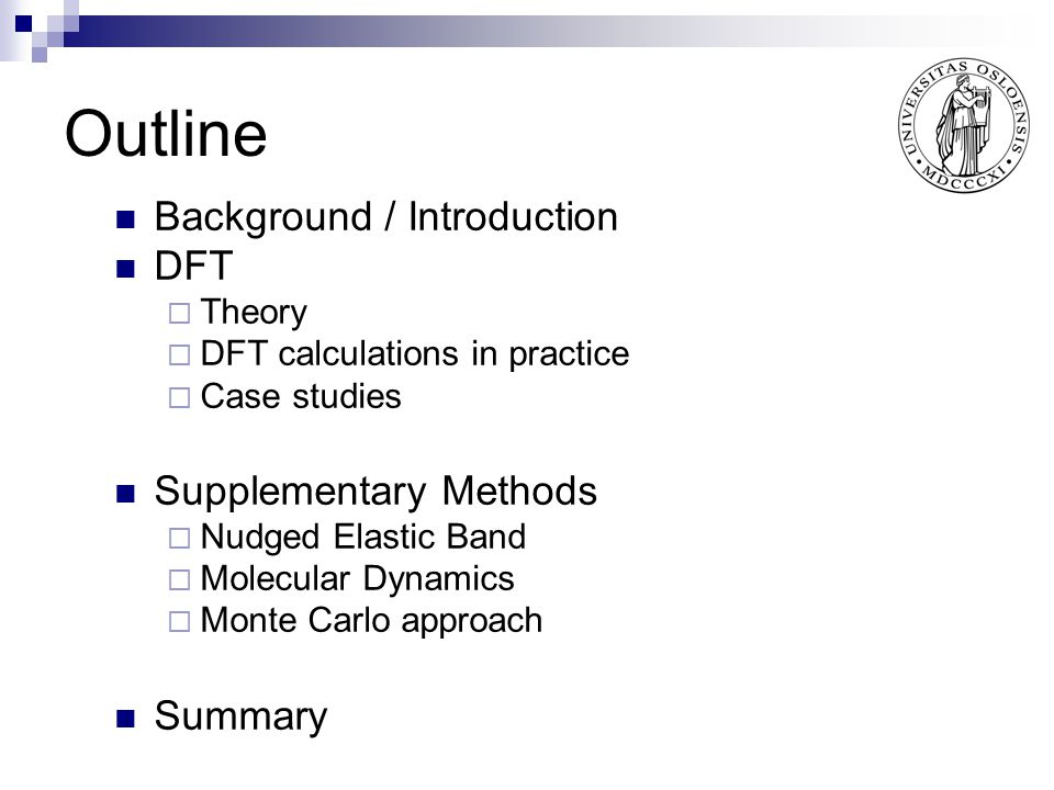 Outline Background / Introduction DFT Supplementary Methods Summary
