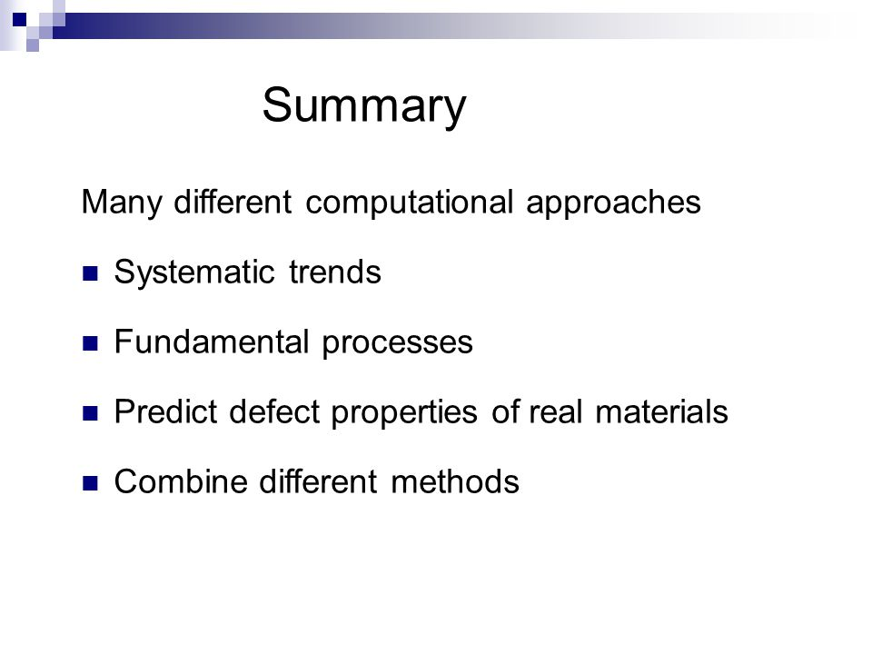 Summary Many different computational approaches Systematic trends
