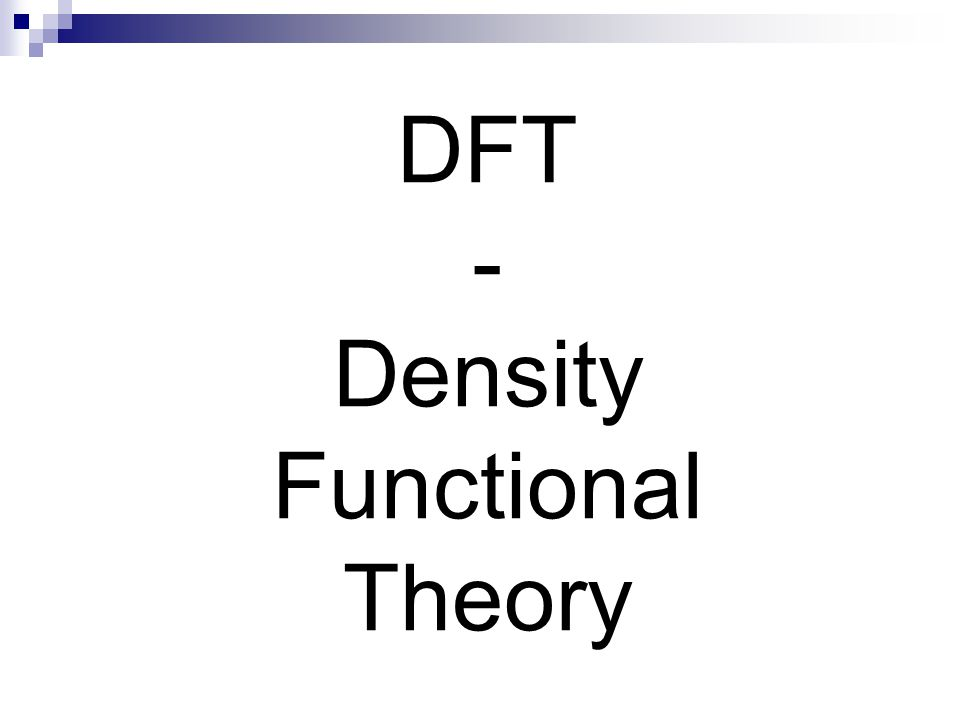 DFT - Density Functional Theory