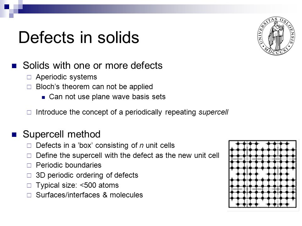 Defects in solids Solids with one or more defects Supercell method