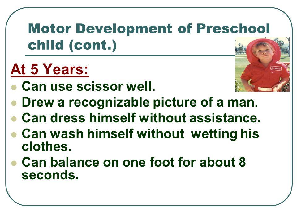 Motor Development of Preschool child (cont.)