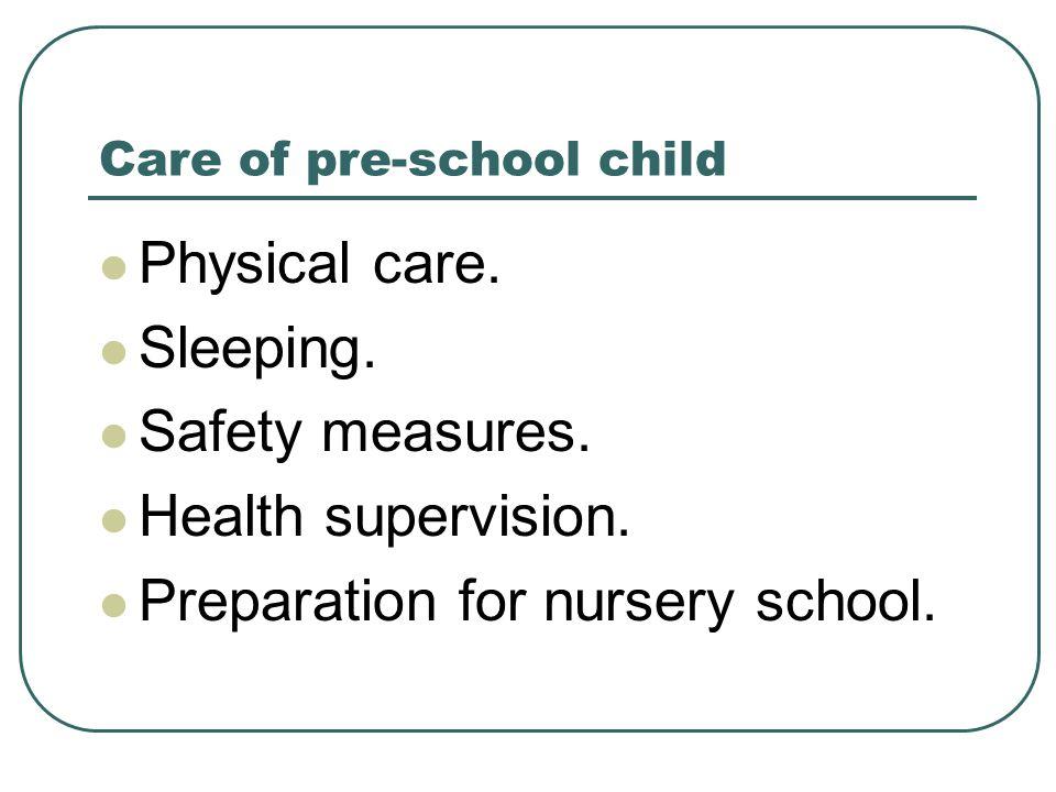 Care of pre-school child