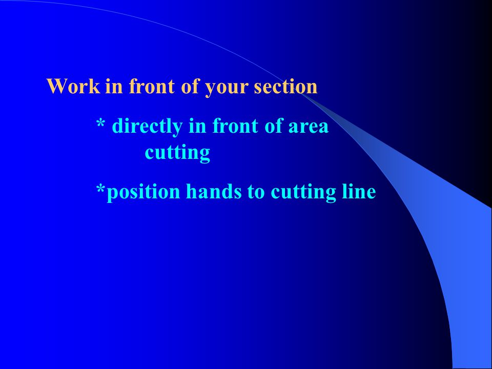 Work in front of your section