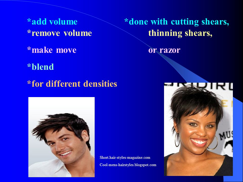 *add volume *done with cutting shears, *remove volume thinning shears,