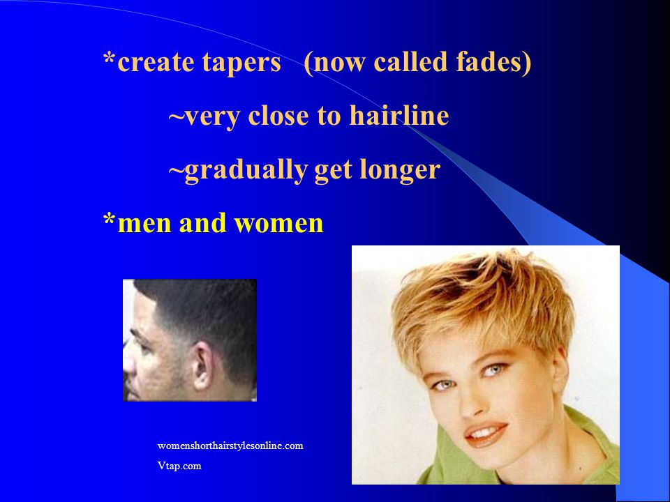 *create tapers (now called fades) ~very close to hairline