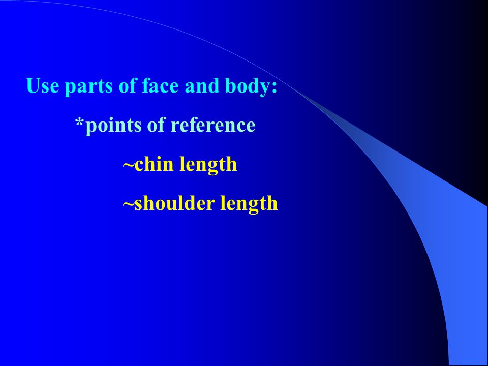 Use parts of face and body: