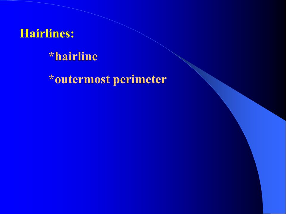 Hairlines: *hairline *outermost perimeter