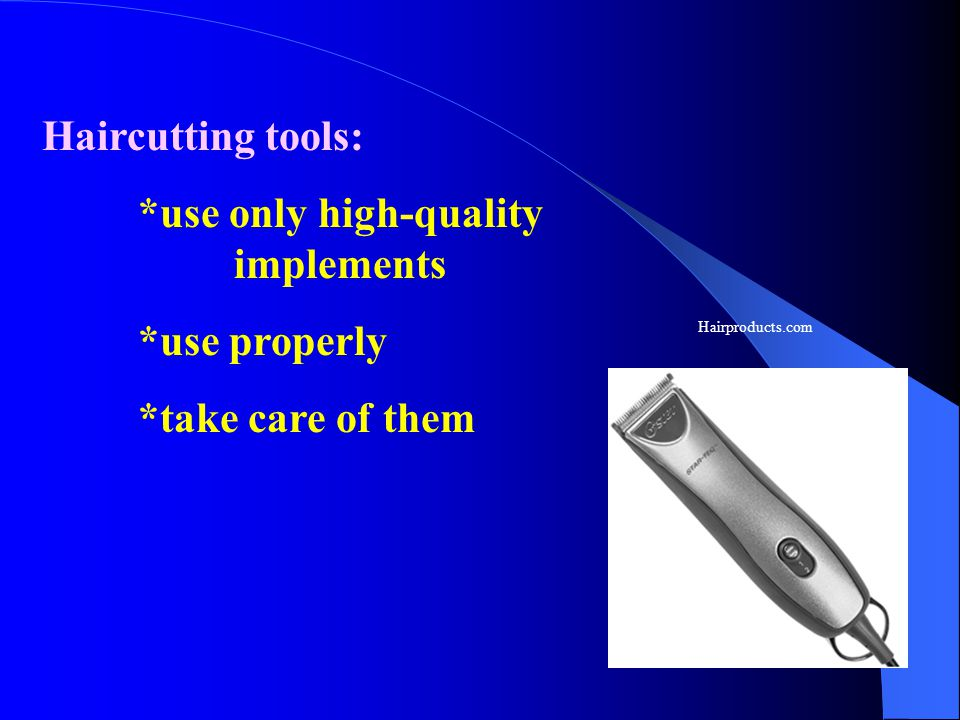 *use only high-quality implements