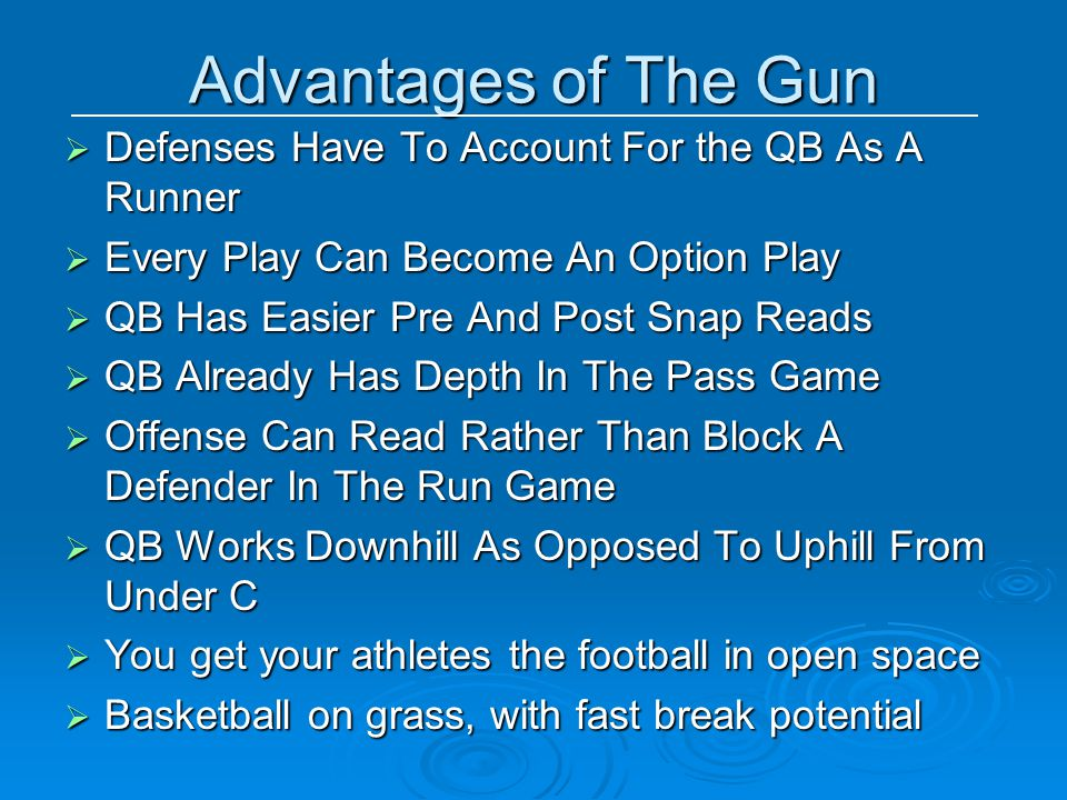 Advantages of The Gun Defenses Have To Account For the QB As A Runner