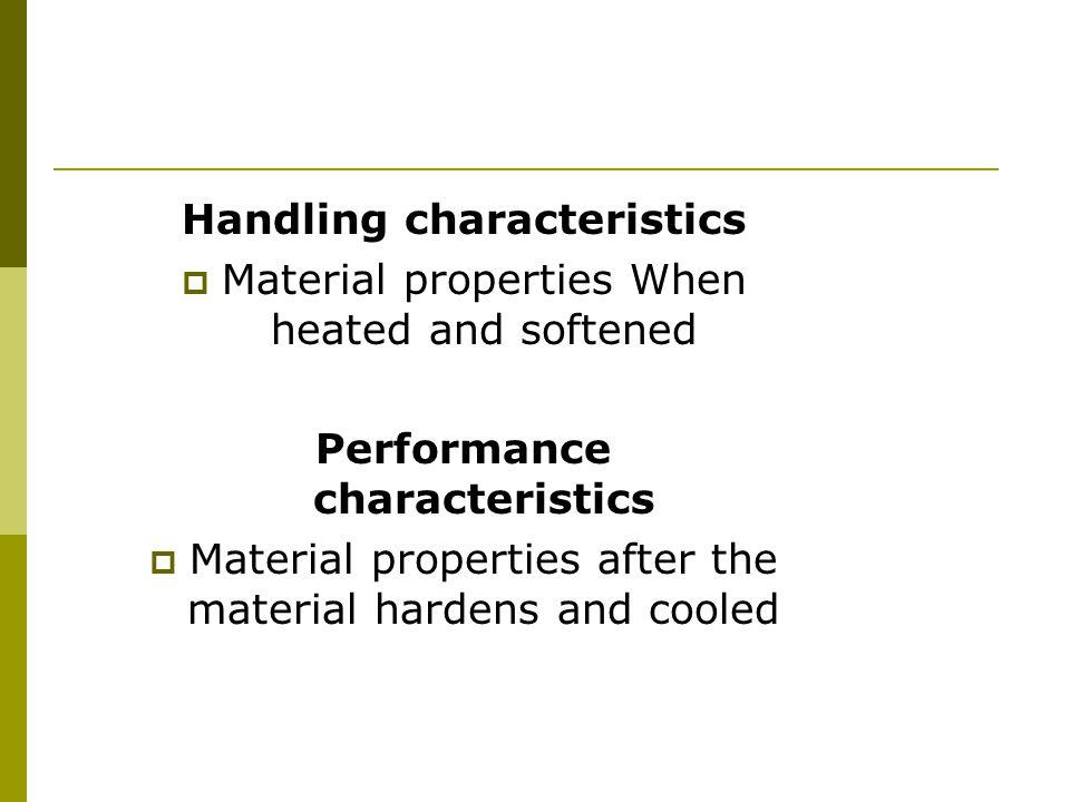Handling characteristics Performance characteristics