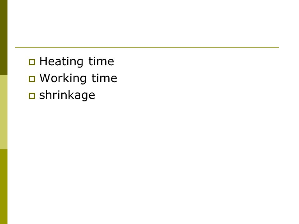 Heating time Working time shrinkage