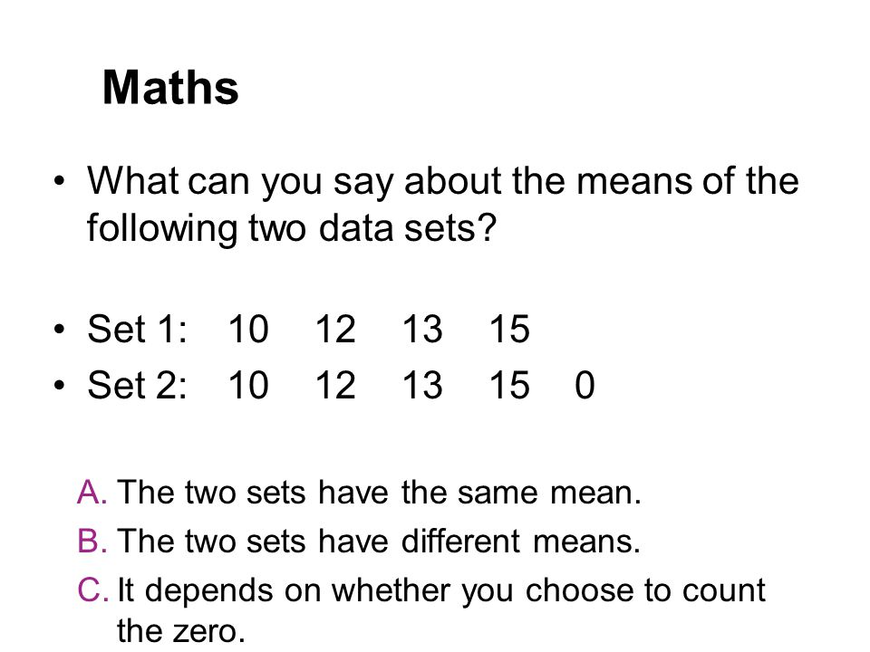 Maths What can you say about the means of the following two data sets