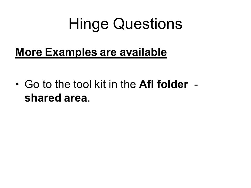Hinge Questions More Examples are available