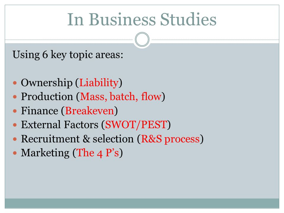 In Business Studies Using 6 key topic areas: Ownership (Liability)