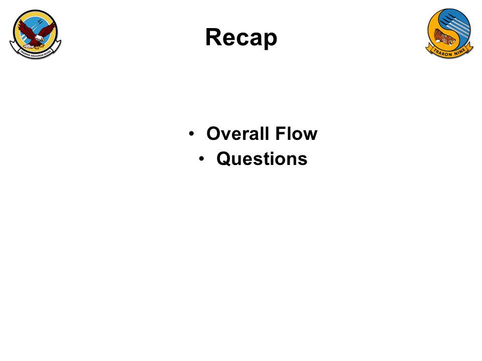 Recap Overall Flow Questions