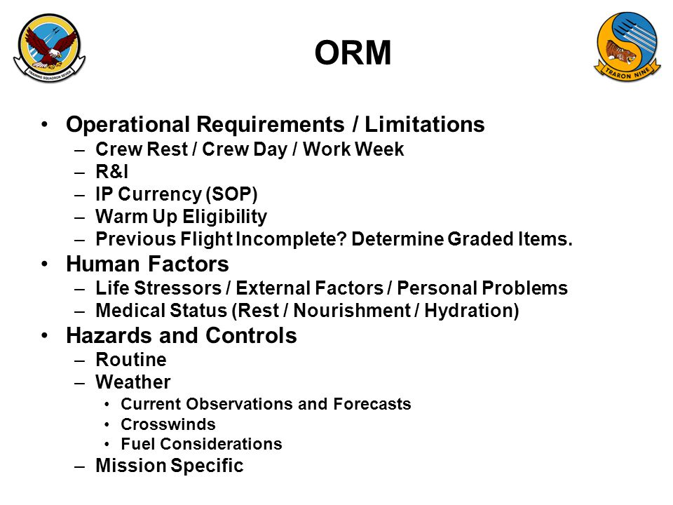 ORM Operational Requirements / Limitations Human Factors