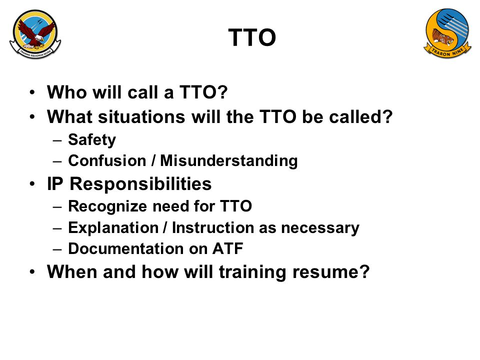 TTO Who will call a TTO What situations will the TTO be called