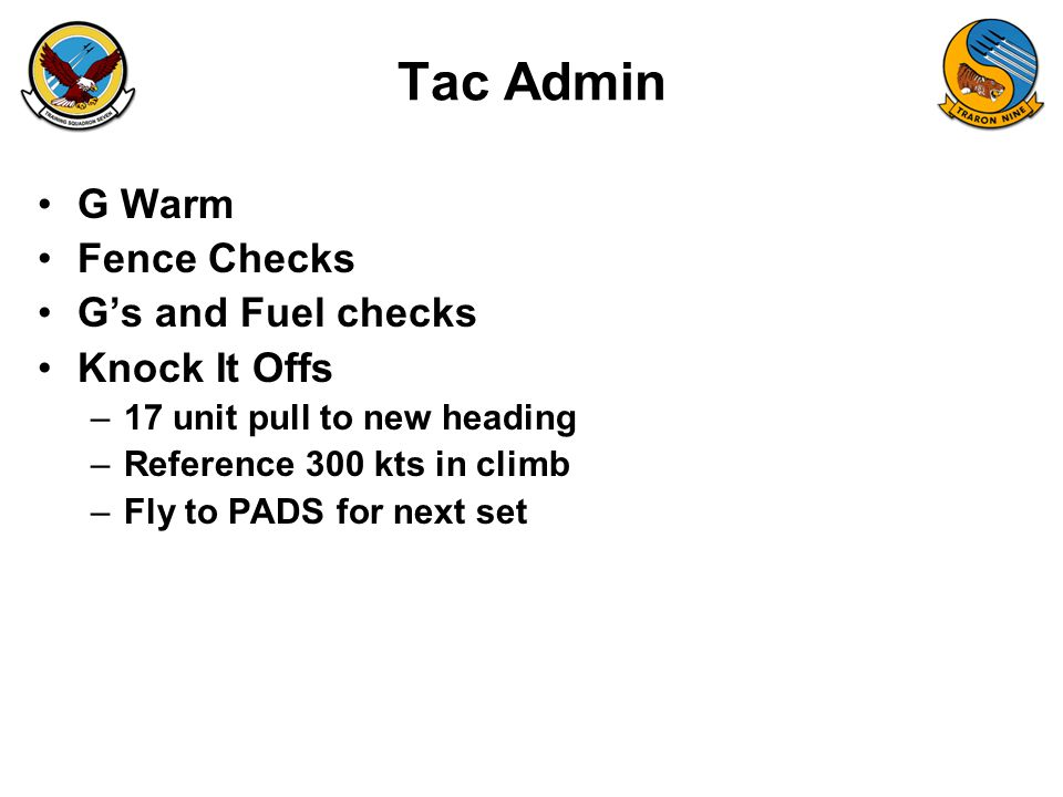 Tac Admin G Warm Fence Checks G's and Fuel checks Knock It Offs