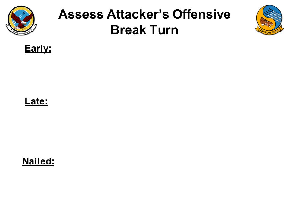 Assess Attacker's Offensive Break Turn